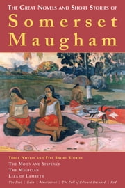 The Great Novels and Short Stories of Somerset Maugham ebook by W. Somerset Maugham
