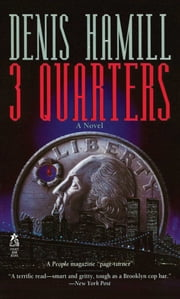 3 Quarters - A Novel ebook by Denis Hamill