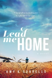 Lead Me Home ebook by Amy K. Sorrells