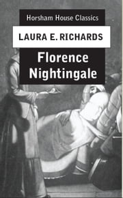 Florence Nightingale - Angel of the Crimea ebook by Laura E. Richards
