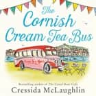 The Cornish Cream Tea Bus (The Cornish Cream Tea series, Book 1) audiobook by Cressida McLaughlin
