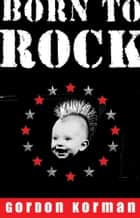 Born to Rock ebook by