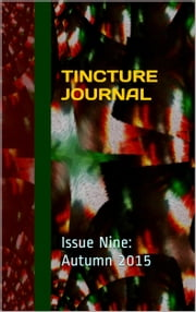 Tincture Journal Issue Nine (Autumn 2015) ebook by Daniel Young