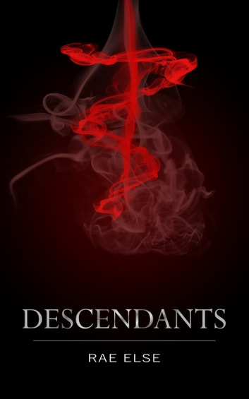 Descendants ebook by Rae Else