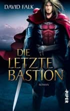 Die letzte Bastion - Roman ebook by David Falk