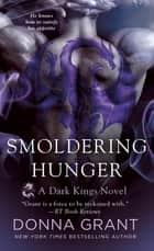 Smoldering Hunger - A Dark Kings Novel ebook by
