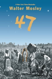 47 ebook by Walter Mosley