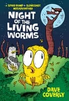Night of the Living Worms - A Speed Bump & Slingshot Misadventure ebook by Dave Coverly, Dave Coverly