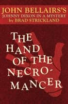 The Hand of the Necromancer ebook by John Bellairs, Brad Strickland