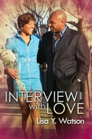 Interview with Love ebook by Lisa Y. Watson