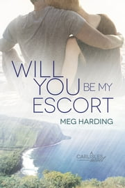 Will You Be My Escort ebook by Meg Harding