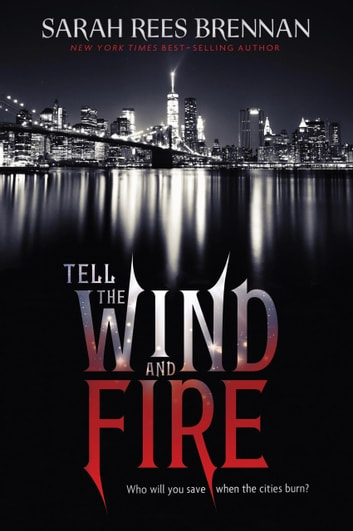 Tell the Wind and Fire eBook by Sarah Rees Brennan