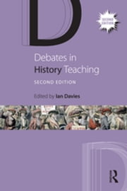 Debates in History Teaching ebook by Kobo.Web.Store.Products.Fields.ContributorFieldViewModel