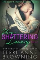 Un-Shattering Lucy eBook by Terri Anne Browning