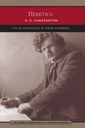 Heretics (Barnes & Noble Library of Essential Reading) ebook by G. K. Chesterton