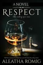 Respect ebook by Aleatha Romig