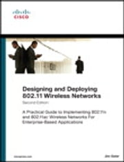 Designing and Deploying 802.11 Wireless Networks - A Practical Guide to Implementing 802.11n and 802.11ac Wireless Networks For Enterprise-Based Applications ebook by Jim Geier