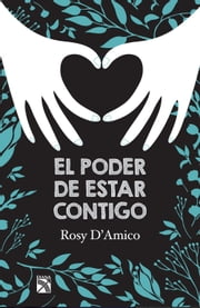 El poder de estar contigo ebook by Rosy D'Amico