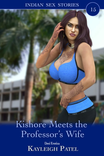 Kishore Meets the Professor's Wife ebook by Kayleigh Patel