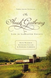 An Amish Gathering - Life in Lancaster County ebook by Beth Wiseman