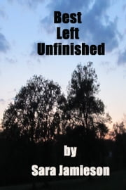 Best Left Unfinished ebook by Sara Jamieson