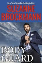 BodyGuard - Reissue originally published 1999 ebook by Suzanne Brockmann