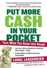 Put More Cash in Your Pocket - Turn What You Know into Dough ebook by Loral Langemeier