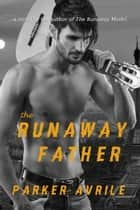 The Runaway Father ebook by Parker Avrile