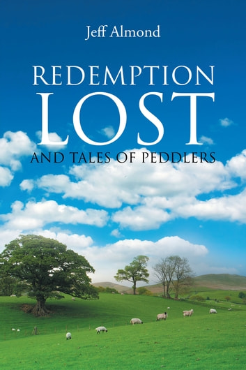 Redemption Lost and Tales of Peddlers ebook by Jeff Almond