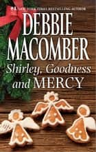 Shirley, Goodness and Mercy ebook by Debbie Macomber
