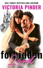 Forbidden Lord ebook by Victoria Pinder