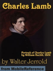 Charles Lamb. Illustrated. (Mobi Classics) ebook by Walter Jerrold