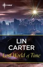 Lost World of Time ebook by