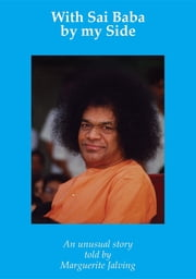 With Sai Baba by my Side - An unusual experience ebook by Marguerite Jalving, Erik Istrup