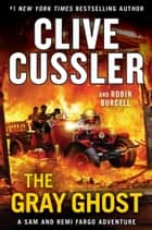 The Gray Ghost ekitaplar by Clive Cussler, Robin Burcell