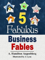 5 Fabulous Business Fables ebook by Alex Augenblecq