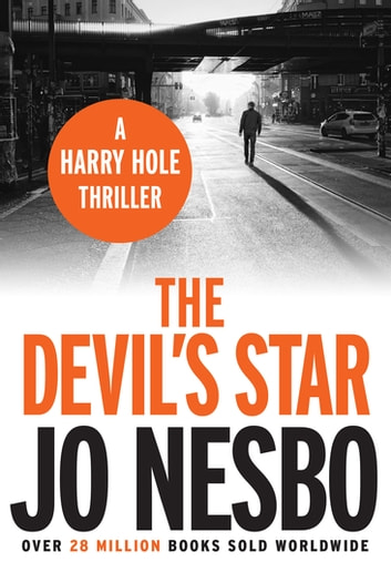 The Devil's Star - A Harry Hole thriller (Oslo Sequence 3) ebook by Jo Nesbo