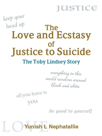 The Love and Ecstasy of Justice to Suicide ebook by Yunish L Nephatallie