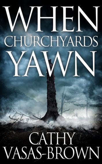 When Churchyards Yawn ebook by Cathy Vasas-Brown