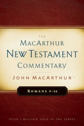 Romans 9-16 MacArthur New Testament Commentary ebook by John F MacArthur