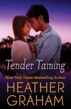 Tender Taming ebook by Heather Graham