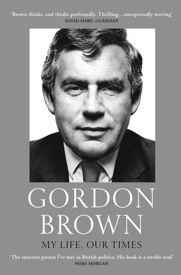 My Life, Our Times ebook by Gordon Brown