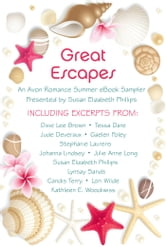 Great Escapes - An Avon Summer eBook Sampler ebook by Dixie Lee Brown,Tessa Dare,Gaelen Foley,Stephanie Laurens,Julie Anne Long,Lynsay Sands,Candis Terry,Lori Wilde,Jude Deveraux,Johanna Lindsey,Susan Elizabeth Phillips,Kathleen E. Woodiwiss