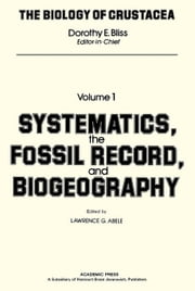 The Biology of Crustacea: Volume 1: Systematics, The Fossil Record, And Biogeography ebook by Unknown, Author