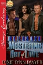 The American Soldier Collection 2: Mastering the Art of Love ebook by Dixie Lynn Dwyer