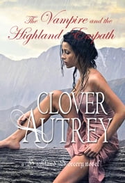 The Vampire and the Highland Empath ebook by Clover Autrey