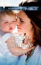 Rescued: Mother and Baby ebook by Anne Fraser