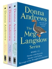 The Meg Langslow Series, Books 1-3 - Murder with Peacocks, Murder with Puffins, and Revenge of the Wrought Iron Flamingos ebook by Donna Andrews