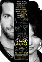 The Silver Linings Playbook ebook by Matthew Quick