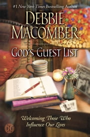 God's Guest List - Welcoming Those Who Influence Our Lives ebook by Debbie Macomber